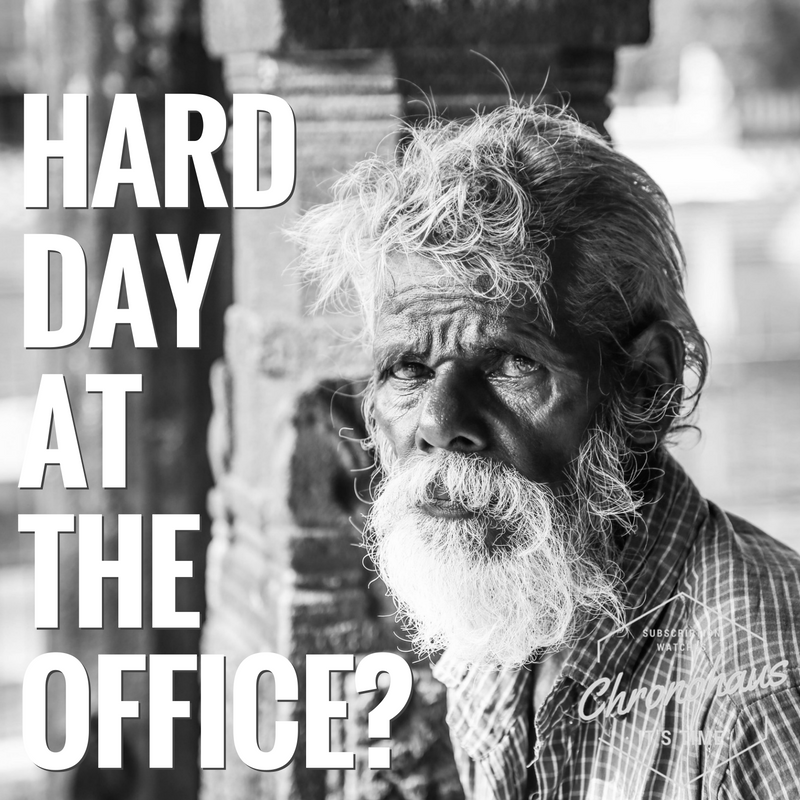 Chronohaus - hard day at the office? Experience more